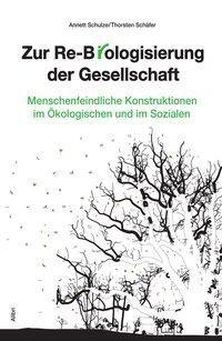 Zur Re-Biologisierung der Gesellschaft