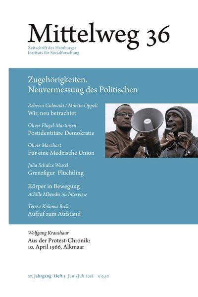 Zugehörigkeiten. Vermessung des Politischen: Mittelweg 36, Heft 3 Juni/Juli 2018