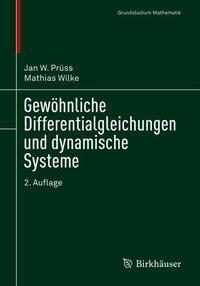 Gew?hnliche Differentialgleichungen und dynamische Systeme - Pr?ss, Jan W.