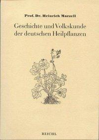 Geschichte und Volkskunde der deutschen Heilpflanzen