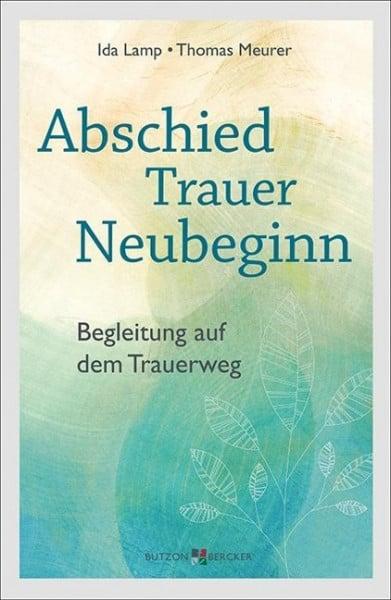 Abschied - Trauer - Neubeginn