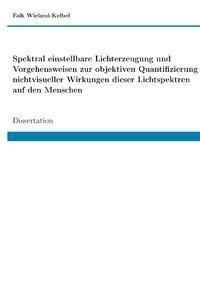 Spektral einstellbare Lichterzeugung und Vorgehensweisen zur objektiven Quantifizierung nichtvisuell