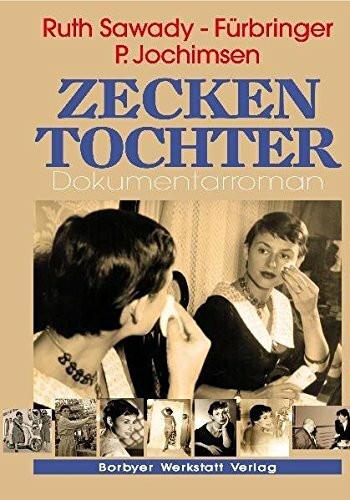Zeckentochter: Dokumentarroman