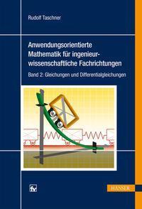 Anwendungsorientierte Mathematik für ingenieurwissenschaftliche Fachrichtungen 02
