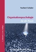 Organisationspsychologie für die Praxis