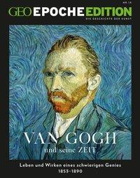 GEO Epoche Edition 15/2017 - Van Gogh und seine Zeit