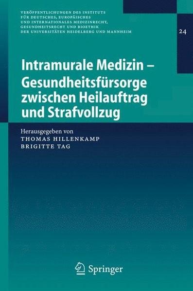 Intramurale Medizin - Gesundheitsfürsorge Zwischen Heilauftrag Und Strafvollzug (Veröffentlichungen