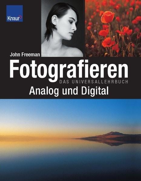 Fotografieren analog und digital: Das Universallehrbuch