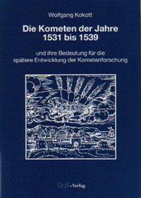 Die Kometen der Jahre 1531 bis 1539