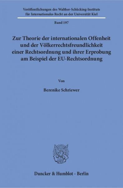 Zur Theorie der internationalen Offenheit und der Völkerrechtsfreundlichkeit einer Rechtsordnung und