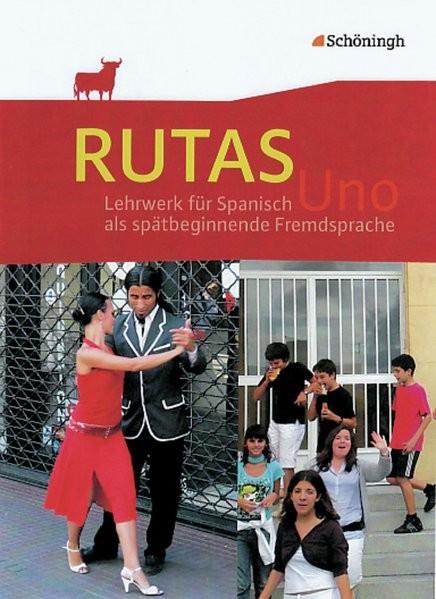 RUTAS Uno / Lehrwerk für Spanisch als neu einsetzende Fremdsprache in der Einführungsphase der gymna