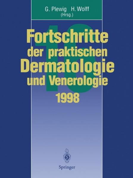 Vorträge und Dia-Klinik der 16. Fortbildungswoche 1998 Fortbildungswoche für Praktische Dermatologie