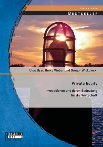 Private Equity: Investitionen und deren Bedeutung für die Wirtschaft