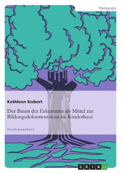 Der Baum der Erkenntnis als Mittel zur Bildungsdokumentation im Kinderhaus