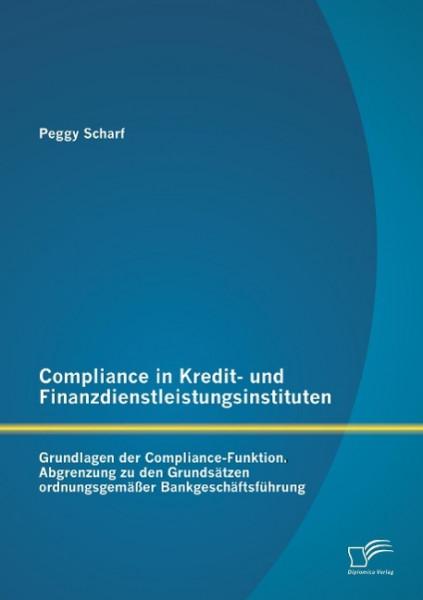 Compliance in Kredit- und Finanzdienstleistungsinstituten: Grundlagen der Compliance-Funktion