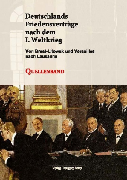 Deutschlands Friedensverträge nach dem I. Weltkrieg