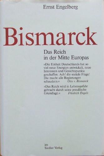 Bismarck. Das Reich in der Mitte Europas