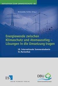 Energiewende zwischen Klimaschutz und Atomausstieg - Lösungen in die Umsetzung tragen