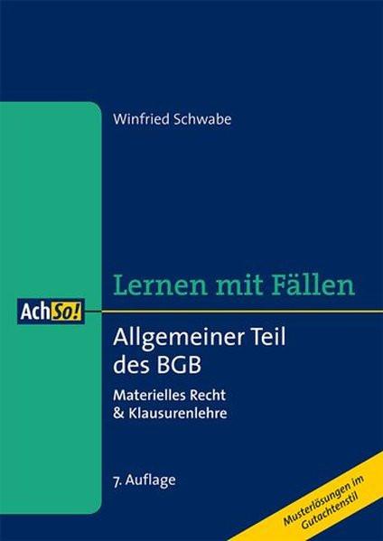 Allgemeiner Teil des BGB: Materielles Recht & Klausurenlehre