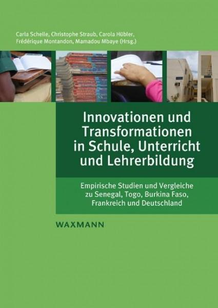 Innovationen und Transformationen in Schule, Unterricht und Lehrerbildung