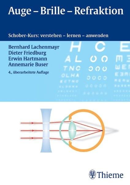 Auge - Brille - Refraktion: Schober-Kurs: verstehen - lernen - anwenden (Gloor, Bücherei d.Augenarzt