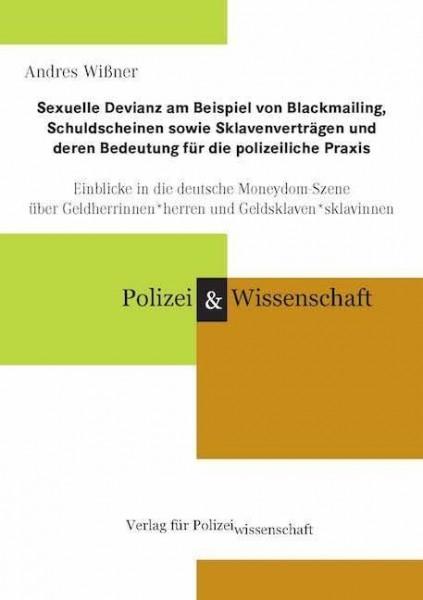Sexuelle Devianz am Beispiel von Blackmailing, Schuldscheinen sowie Sklavenverträgen und deren Bedeutung für die polizeiliche Praxis