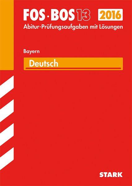 Abiturprüfung FOS/BOS Bayern - Deutsch 13. Klasse