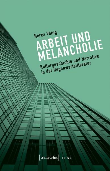 Arbeit und Melancholie