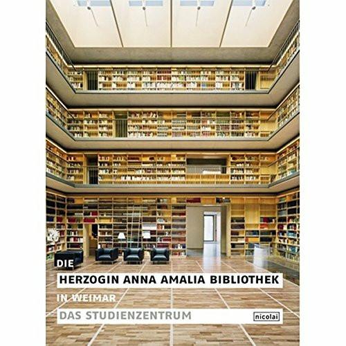 Die Herzogin Anna Amalia Bibliothek in Weimar