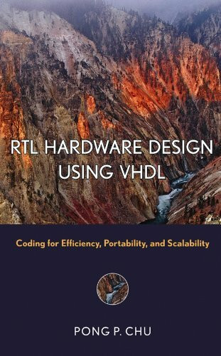 RTL Hardware Design Using VHDL: Coding for Efficiency, Portability, and Scalability (Wiley - IEEE, B