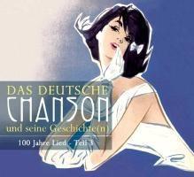 Das deutsche Chanson und seine Geschichte(n), 100 Jahre Brettlkunst, Teil 3
