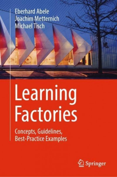 Learning Factories for Production-related Education, Training and Research