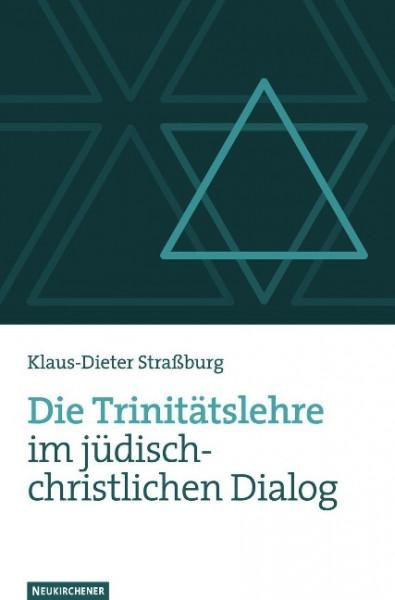 Die Trinitätslehre im jüdisch-christlichen Dialog