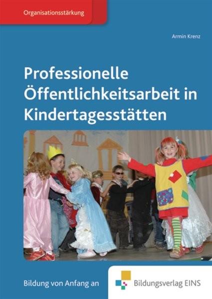 Fachbücher für die frühkindliche Bildung: Professionelle Öffentlichkeitsarbeit in Kindertagesstätten
