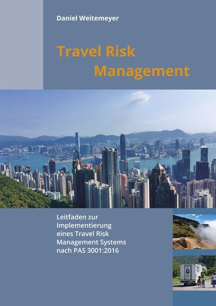 Travel Risk Management: Leitfaden zur Implementierung eines Travel Risk Management Systems nach PAS
