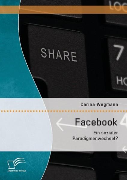 Facebook: Ein sozialer Paradigmenwechsel?