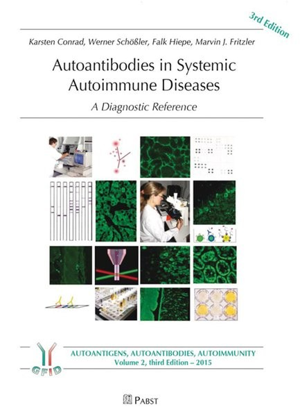 Autoantibodies in Systemic Autoimmune Diseases: A Diagnostic Reference (Autoimmunity, autoantigens,