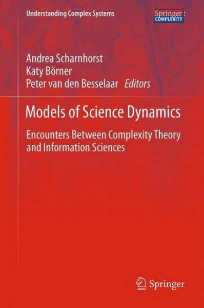 Models of Science Dynamics-Encounters Between Complexity Theory and Information Sciences