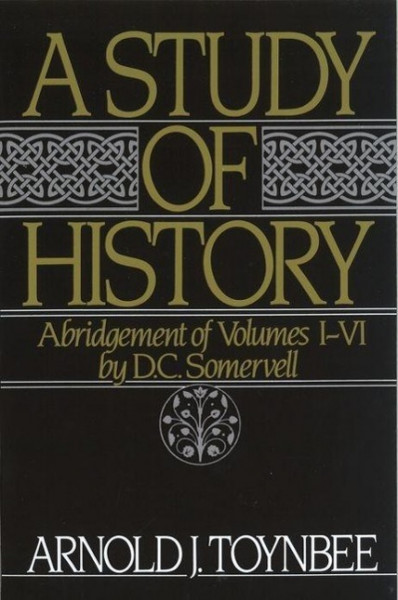 A Study of History: Volume I: Abridgement of Volumes I-VI