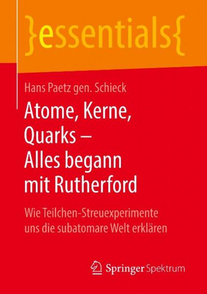 Atome, Kerne, Quarks - Alles begann mit Rutherford