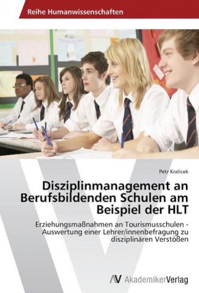Disziplinmanagement an Berufsbildenden Schulen am Beispiel der HLT