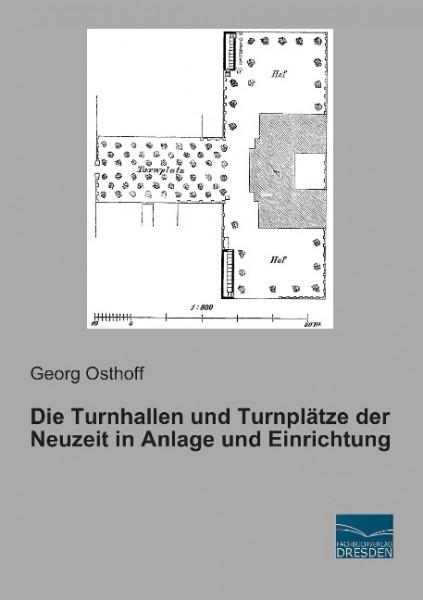 Die Turnhallen und Turnplätze der Neuzeit in Anlage und Einrichtung