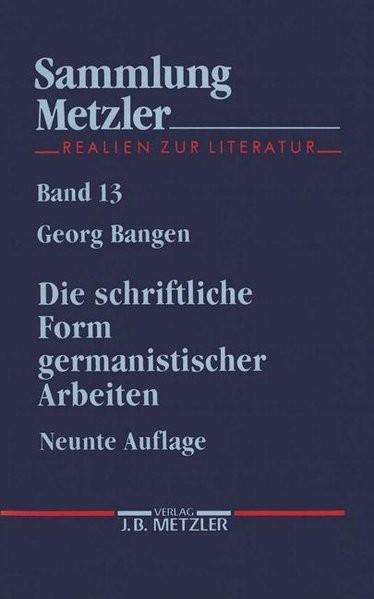 Die schriftliche Form germanistischer Arbeiten: Empfehlungen für die Anlage und die äussere Gestaltu