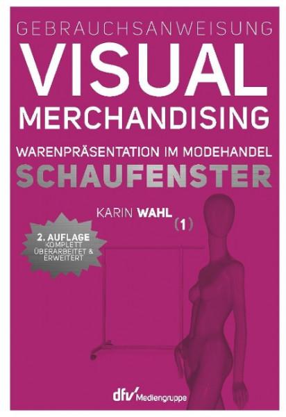 Gebrauchsanweisung Visual Merchandising Band 01. Schaufenster