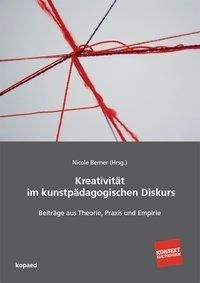 Kreativität im aktuellen kunstpädagogischen Diskurs