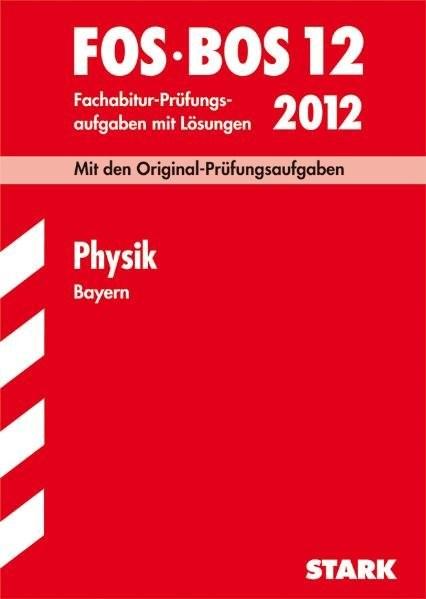 Abschluss-Prüfungsaufgaben Fachoberschule /Berufsoberschule Bayern: Abschluss-Prüfungsaufgaben FOS/B