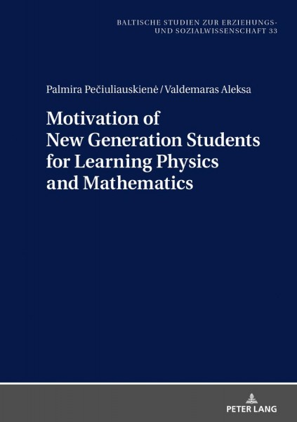 Motivation of New Generation Students for Learning Physics and Mathematics