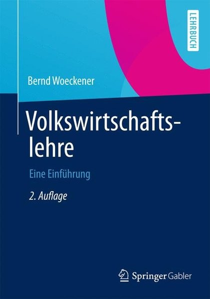 Volkswirtschaftslehre: Eine Einführung (Springer-Lehrbuch)