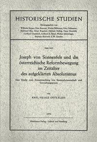 Joseph von Sonnenfels und die österreichische Reformbewegung im Zeitalter des aufgeklärten Absolutis