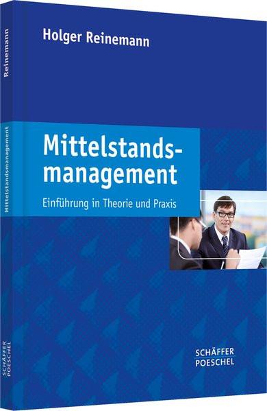 Mittelstandsmanagement: Einführung in Theorie und Praxis